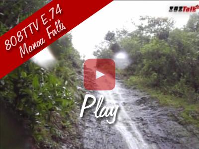 808TTV E.74 – Manoa Falls