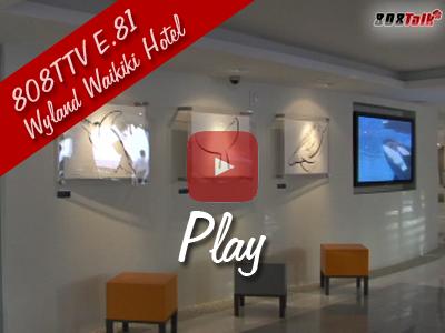 808TTV E.81 – Wyland Waikiki Hotel