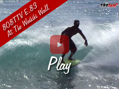 808TTV E.83 - At The Waikiki Wall