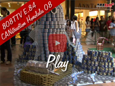808TTV E.84 – CANstruction Honolulu 08