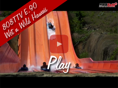 808TTV E.90 – Wet 'n' Wild Hawaii
