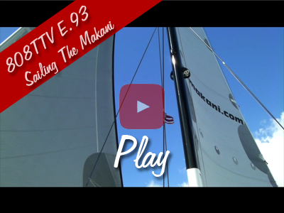 808TTV E.93 – Sailing The Makani