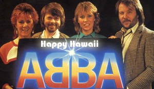 Even ABBA Loves Happy Hawaii