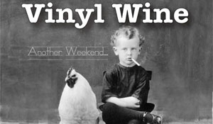 Vinyl Wine - Another Weekend