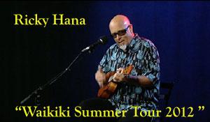 Ricky Hana: Waikiki Summer Tour 2012